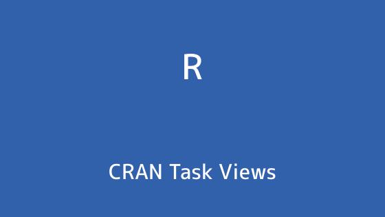 r言語 cran task views トライフィールズ