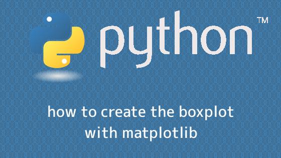 matplotlibで箱ひげ図を表示する方法