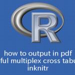 R knitrできれいな多重クロス集計をPDFで出力する方法