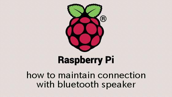 RaspberryPi Bluetoothスピーカーとの接続を維持する方法