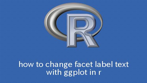 R ggplotでファセットラベルテキストの体裁を変更する方法