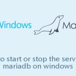Windows上のMariaDBでサービスの開始・停止を行う方法