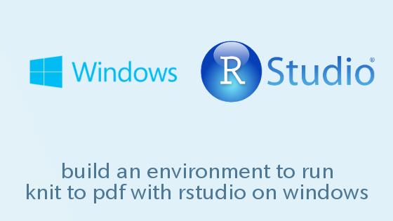 Windows上のRStudioでKnit to PDFを実行するための環境を構築