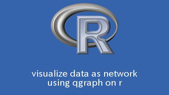 R qgraphを用いてデータをネットワークとして可視化する