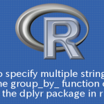 R dplyrパッケージのgroup_by_関数で複数の文字列を指定する方法