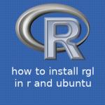 Ubuntu,R OpenGLを用いた3次元可視化パッケージrglのインストール方法
